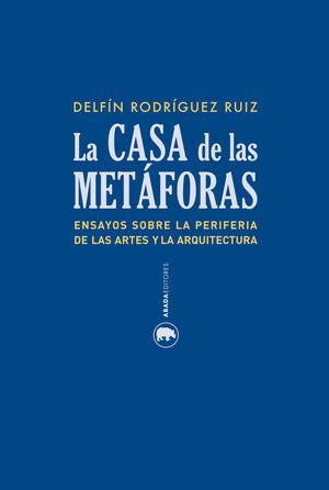 LA CASA DE LAS METÁFORAS