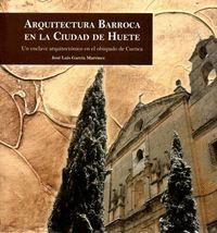 ARQUITECTURA BARROCA EN LA CIUDAD DE HUETE