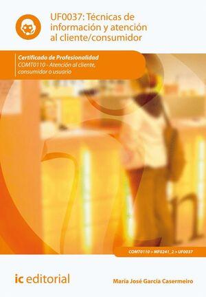 TÉCNICAS DE INFORMACIÓN Y ATENCIÓN AL CLIENTE/CONSUMIDOR. COMT0110 - ATENCIÓN AL CLIENTE, CONSUMIDOR
