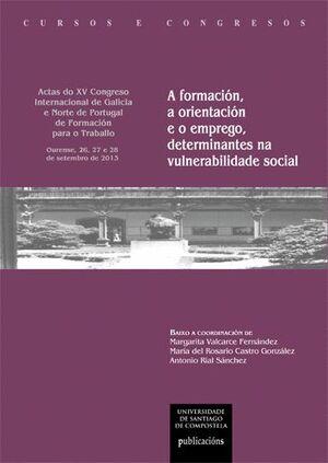 A FORMACIÓN, A ORIENTACIÓN E O EMPREGO, DETERMINANTES NA VULNERABILIDADE SOCIAL