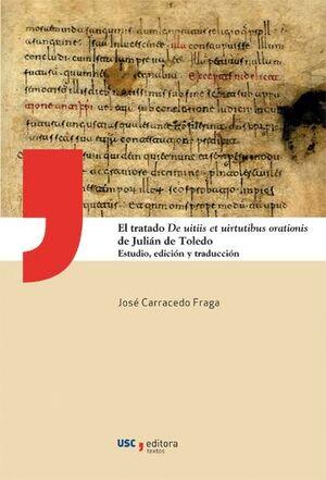 EL TRATADO DE UITIIS ET UIRTUTIBUS ORATIONIS DE JULIÁN DE TOLEDO
