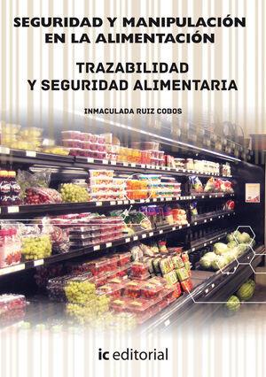 SEGURIDAD Y MANIPULACIÓN EN LA ALIMENTACIÓN - OBRA COMPLETA - 3 VOLÚMENES