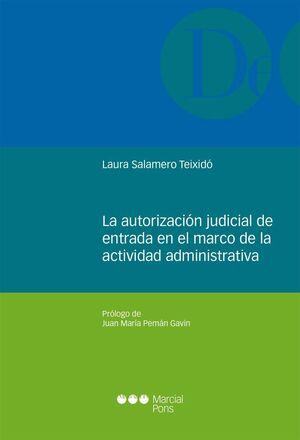 LA AUTORIZACIÓN JUDICIAL DE ENTRADA EN EL MARCO DE LA ACTIVIDAD ADMINISTRATIVA