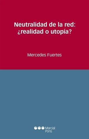 NEUTRALIDAD DE LA RED: ¿REALIDAD O UTOPÍA?