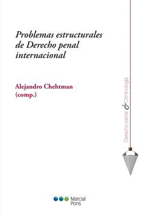 PROBLEMAS ESTRUCTURALES DE DERECHO PENAL INTERNACIONAL