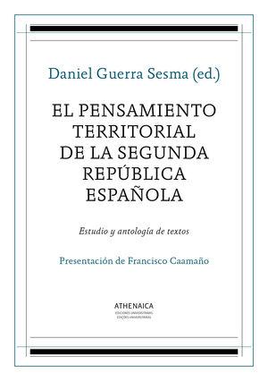 EL PENSAMIENTO TERRITORIAL DE LA SEGUNDA REPÚBLICA ESPAÑOLA
