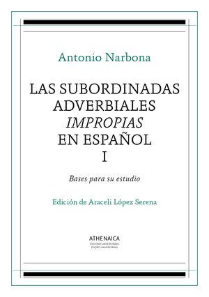 LAS SUBORDINADAS ADVERBIALES IMPROPIAS EN ESPAÑOL, I