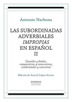 LAS SUBORDINADAS ADVERBIALES IMPROPIAS EN ESPAÑOL, II