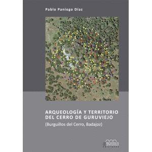 ARQUEOLOGÍA Y TERRITORIO DEL CERRO DE GURUVIEJO