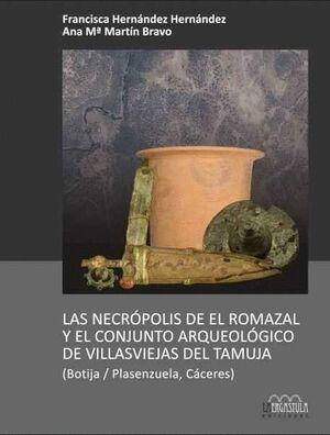 LAS NECRÓPOLIS DE EL ROMAZAL Y EL CONJUNTO ARQUEOLÓGICO DE LAS VILLASVIEJAS DEL TAMUJA