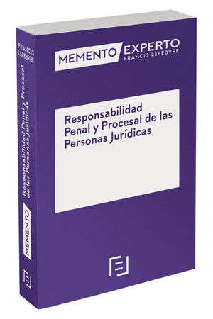 MEMENTO EXPERTO RESPONSABILIDAD PENAL Y PROCESAL DE LAS PERSONAS JURÍDICAS
