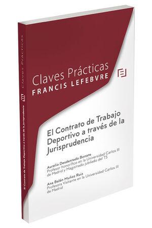 CLAVES PRÁCTICAS EL CONTRATO DE TRABAJO DEPORTIVO A TRAVÉS DE LA JURISPRUDENCIA