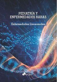 PEDIATRÍA Y ENFERMEDADES RARAS: ENFERMEDADES LISOSOMALES