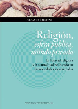 RELIGIÓN, ESFERA PÚBLICA, MUNDO PRIVADO