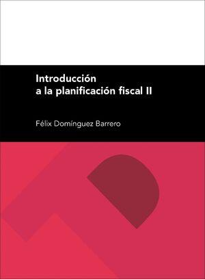 INTRODUCCIÓN A LA PLANIFICACIÓN FISCAL II