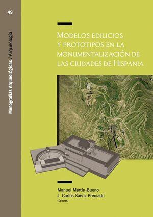 MODELOS EDILICIOS Y PROTOTIPOS EN LA MONUMENTALIZACIÓN DE LAS CIUDADES DE HISPANIA