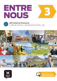 ENTRE NOUS 3. LIVRE DE L'ÉLÈVE + CAHIER D'ACTIVITÉS + CD
