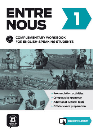 ENTRE NOUS 1 COMPLEMENTARY WORKBOOK FOR ENGLISH-SPEAKING STUDENTS A1