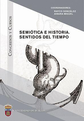 SEMIÓTICA E HISTORIA. SENTIDOS DEL TIEMPO