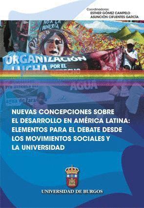 NUEVAS CONCEPCIONES SOBRE EL DESARROLLO EN AMÉRICA LATINA: ELEMENTOS PARA EL DEBATE DESDE LOS MOVIMIENTOS SOCIALES Y LA UNIVERSIDAD