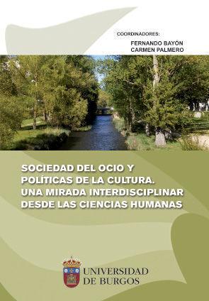 SOCIEDAD DEL OCIO Y POLÍTICAS DE LA CULTURA. UNA MIRADA INTERDISCIPLINAR DESDE LAS CIENCIAS HUMANAS