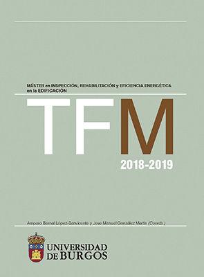 TFM 2018-2019. MÁSTER EN INSPECCIÓN, REHABILITACIÓN Y EFICIENCIA ENERGÉTICA EN LA EDIFICACIÓN