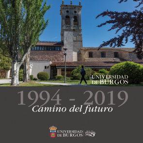 UNIVERSIDAD DE BURGOS 1994-2019, CAMINO DEL FUTURO