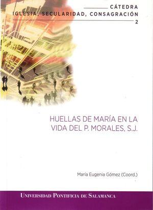 HUELLAS DE MARÍA EN LA VIDA DEL P. MORALES, S.J.