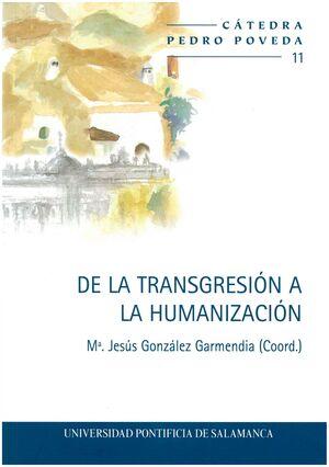 DE LA TRANSGRESIÓN A LA HUMANIZACIÓN