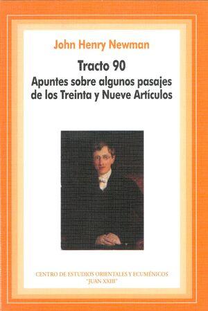 TRACTO 90. APUNTES SOBRE ALGUNOS PASAJES DE LOS TREINTA Y NUEVE ARTÍCULOS