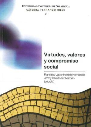 VIRTUDES, VALORES Y COMPROMISO SOCIAL