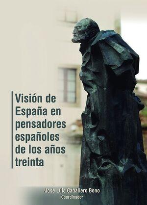 VISIÓN DE ESPAÑA EN PENSADORES ESPAÑOLES DE LOS AÑOS TREINTA