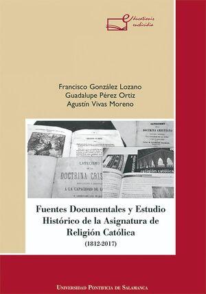 FUENTES DOCUMENTALES Y ESTUDIO HISTÓRICO DE LA ASIGNATURA DE RELIGIÓN CATÓLICA