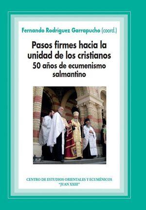 PASOS FIRMES HACIA LA UNIDAD DE LOS CRISTIANOS. 50 AÑOS DE ECUMENISMO SALMANTINO