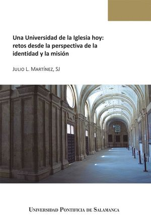 UNA UNIVERSIDAD DE LA IGLESIA HOY: RETOS DESDE LA PERSPECTIVA DE LA IDENTIDAD Y LA MISIÓN