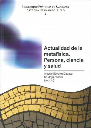 ACTUALIDAD DE LA METAFÍSICA. PERSONA, CIENCIA Y SALUD