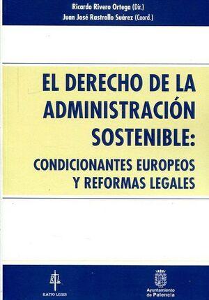 EL DERECHO DE LA ADMINISTRACIÓN SOSTENIBLE: CONDICIONANTES EUROPEOS Y REFORMAS LEGALES.