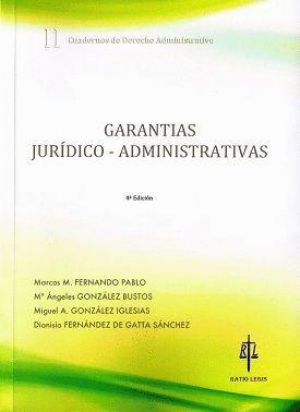 GARANTÍAS JURÍDICO-ADMINISTRATIVAS II : CUADERNOS DE DERECHO ADMINISTRATIVO