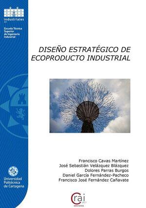 DISEÑO ESTRATÉGICO DE ECOPRODUCTO INDUSTRIAL