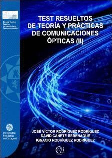 TEST RESUELTOS DE TEORÍA Y PRÁCTICAS DE COMUNICACIONES ÓPTICAS (II)