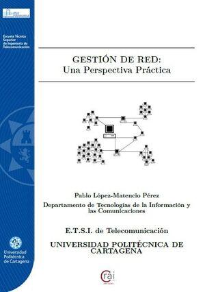 GESTIÓN DE RED: UNA PERSPECTIVA PRÁCTICA