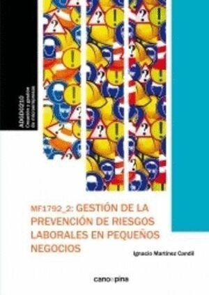 MF1792 GESTIÓN DE LA PREVENCIÓN DE RIESGOS LABORALES EN PEQUEÑOS NEGOCIOS