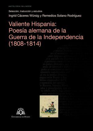 VALIENTE HISPANIA: POESÍA ALEMANA DE LA GUERRA DE LA INDEPENDENCIA (1808-1814)
