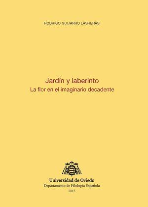 JARDÍN Y LABERINTO. LA FLOR EN EL IMAGINARIO DECADENTE