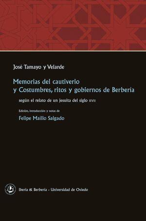 MEMORIAS DEL CAUTIVERIO Y COSTUMBRES, RITOS Y GOBIERNOS DE BERBERÍA