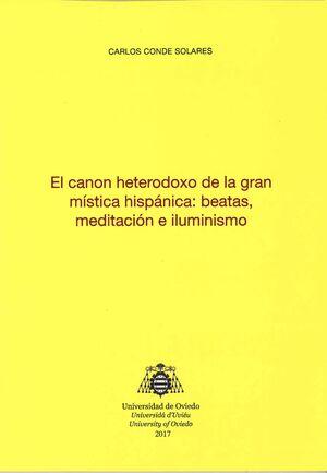 EL CANON HETERODOXO DE LA GRAN MÍSTICA HISPÁNICA: BEATAS, MEDITACIÓN E ILUMINISMO