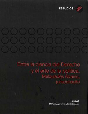 ENTRE LA CIENCIA DEL DERECHO Y EL ARTE DE LA POLÍTICA