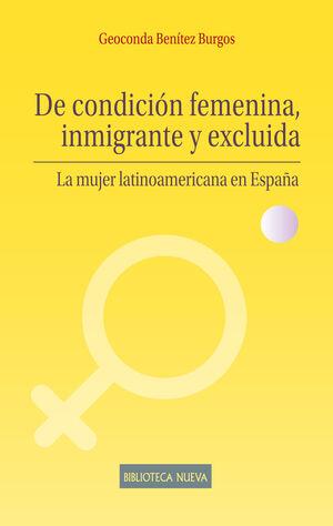 DE CONDICIÓN FEMENINA, INMIGRANTE Y EXCLUIDA