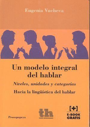 UN MODELO INTEGRAL DEL HABLAR. NIVELES, UNIDADES Y CATEGORÍAS