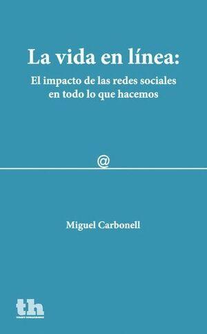 LA VIDA EN LÍNEA: EL IMPACTO DE LAS REDES SOCIALES EN TODO LO QUE HACEMOS